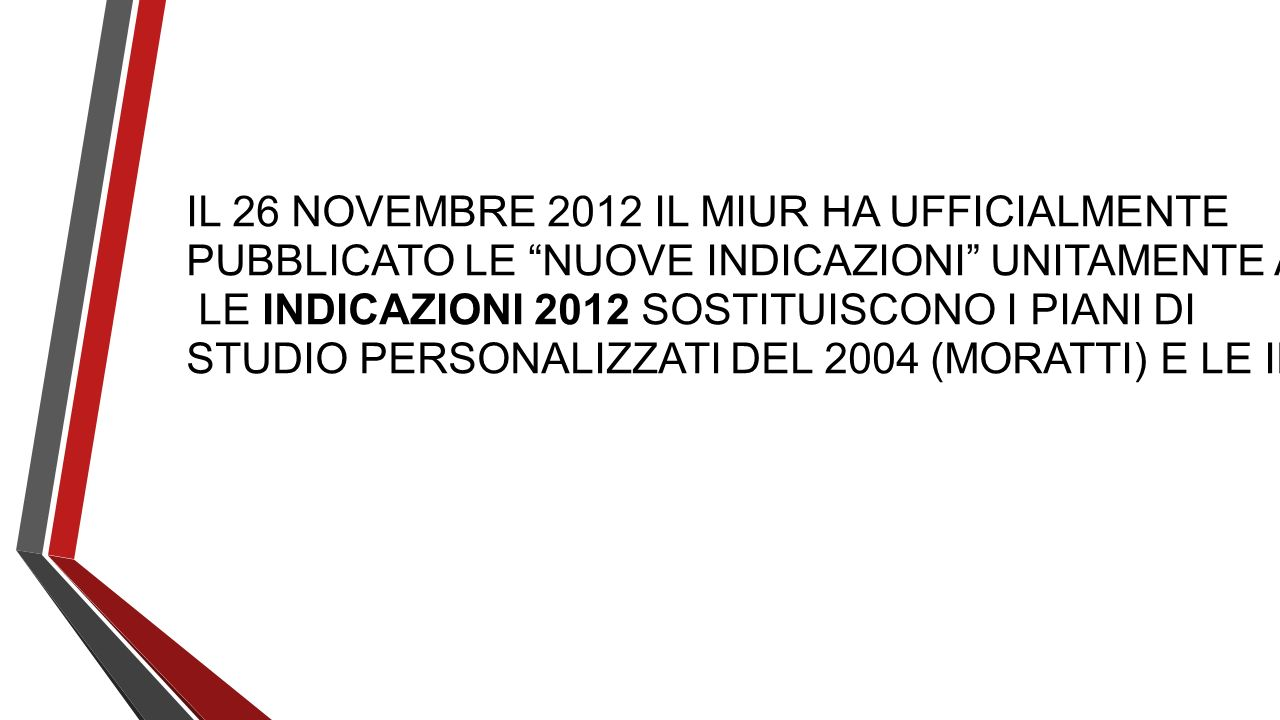 IL 26 NOVEMBRE 2012 IL MIUR HA UFFICIALMENTE