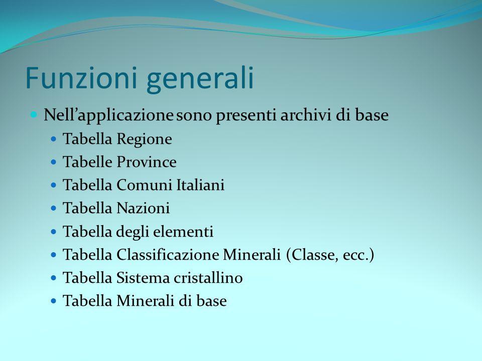 Funzioni generali Nell'applicazione sono presenti archivi di base