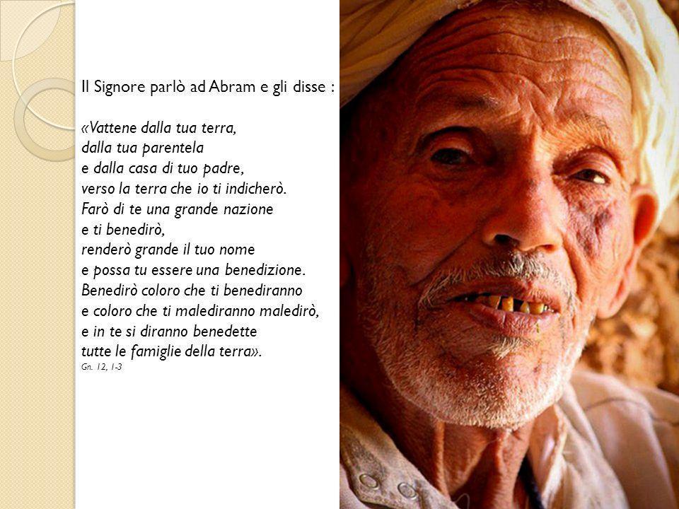 Il Signore parlò ad Abram e gli disse :