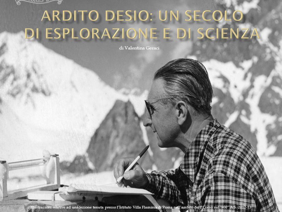 Ardito Desio: un secolo di esplorAZIONE e di scienza