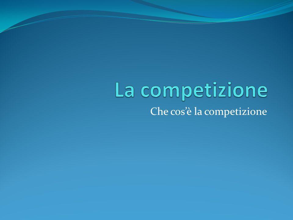 Che cos'è la competizione