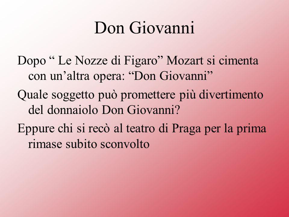 Don Giovanni Dopo Le Nozze di Figaro Mozart si cimenta con un'altra opera: Don Giovanni