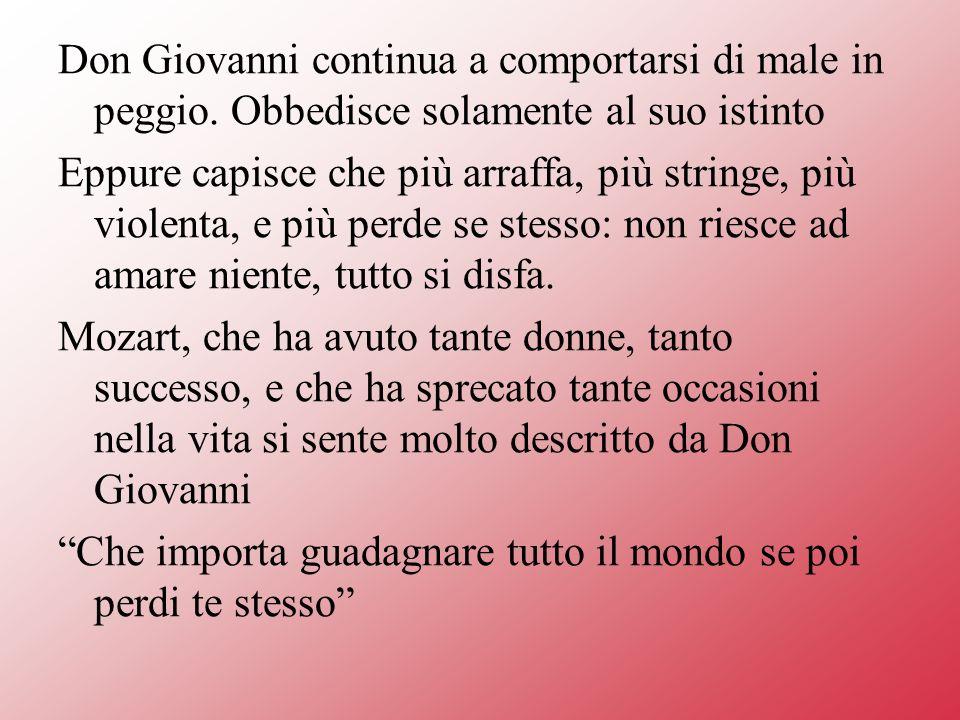 Don Giovanni continua a comportarsi di male in peggio