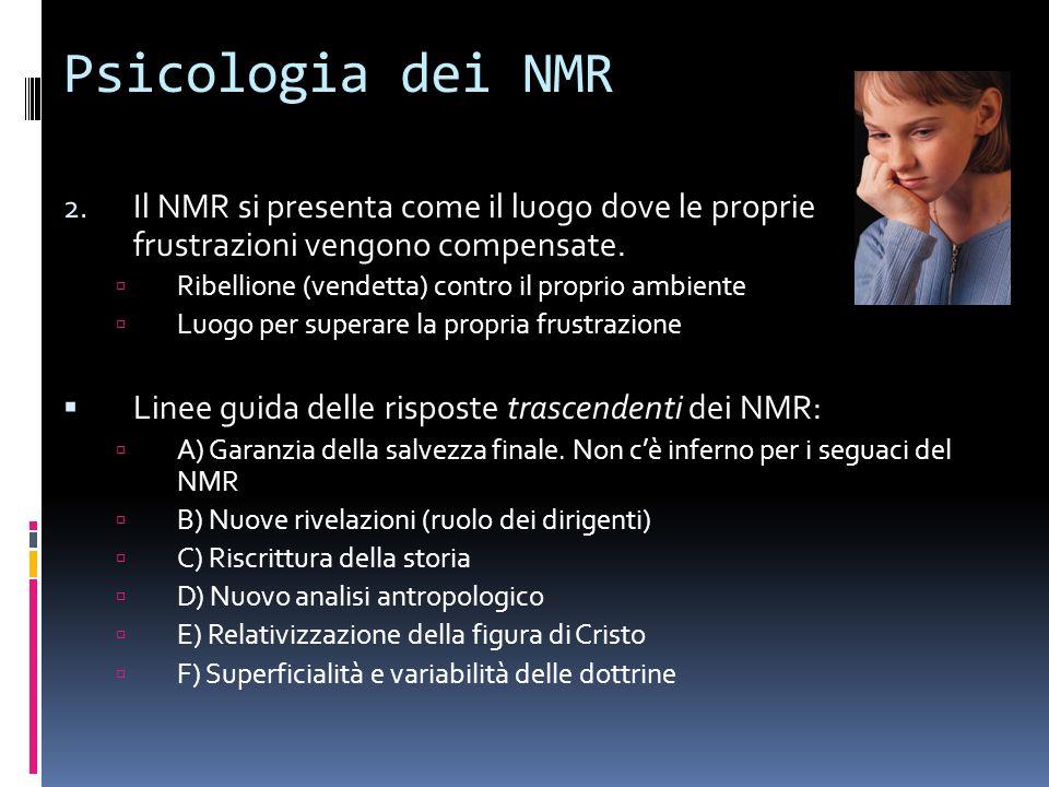 Psicologia dei NMRIl NMR si presenta come il luogo dove le proprie frustrazioni vengono compensate.