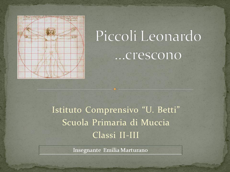 Piccoli Leonardo …crescono