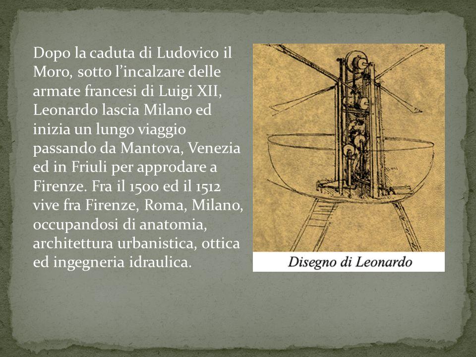 Dopo la caduta di Ludovico il Moro, sotto l'incalzare delle armate francesi di Luigi XII, Leonardo lascia Milano ed inizia un lungo viaggio passando da Mantova, Venezia ed in Friuli per approdare a Firenze.