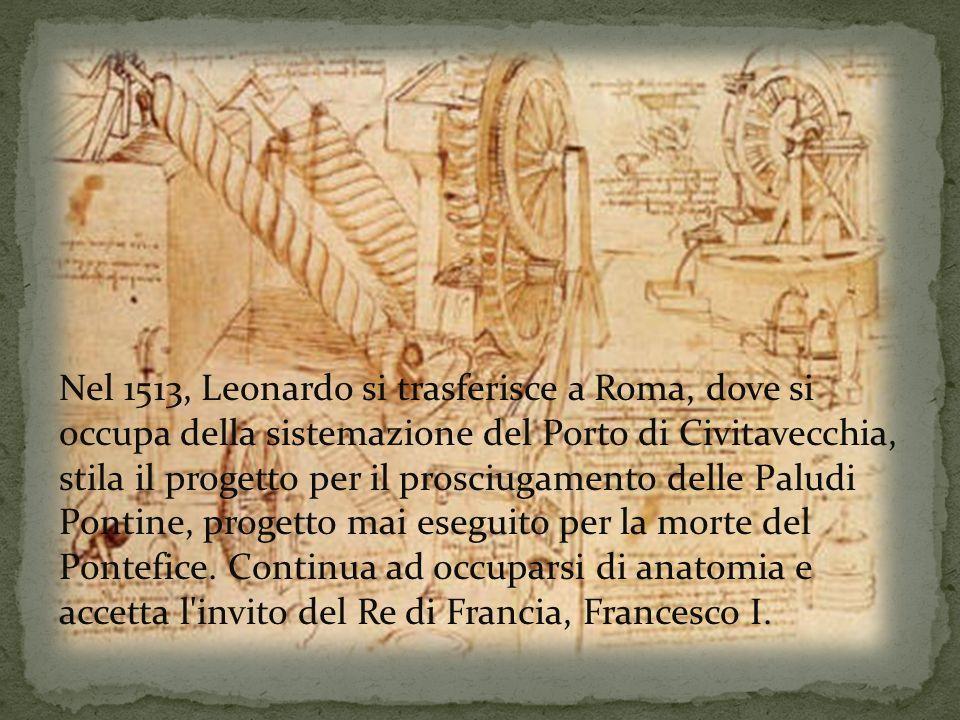 Nel 1513, Leonardo si trasferisce a Roma, dove si occupa della sistemazione del Porto di Civitavecchia, stila il progetto per il prosciugamento delle Paludi Pontine, progetto mai eseguito per la morte del Pontefice.