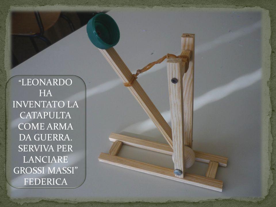 LEONARDO HA INVENTATO LA CATAPULTA COME ARMA DA GUERRA