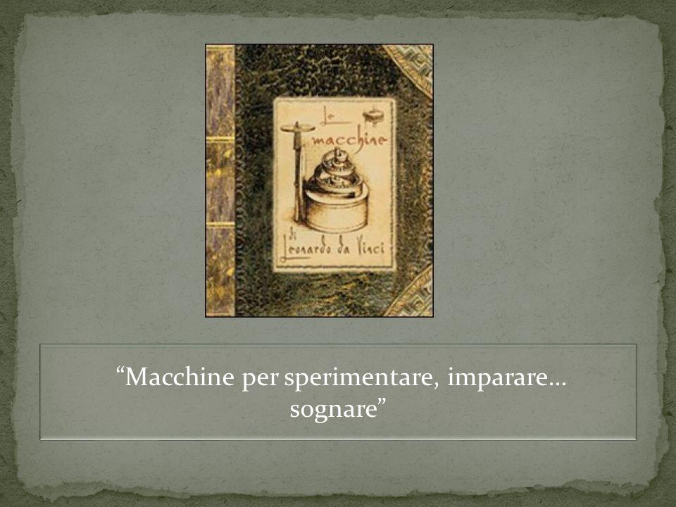 Macchine per sperimentare, imparare…