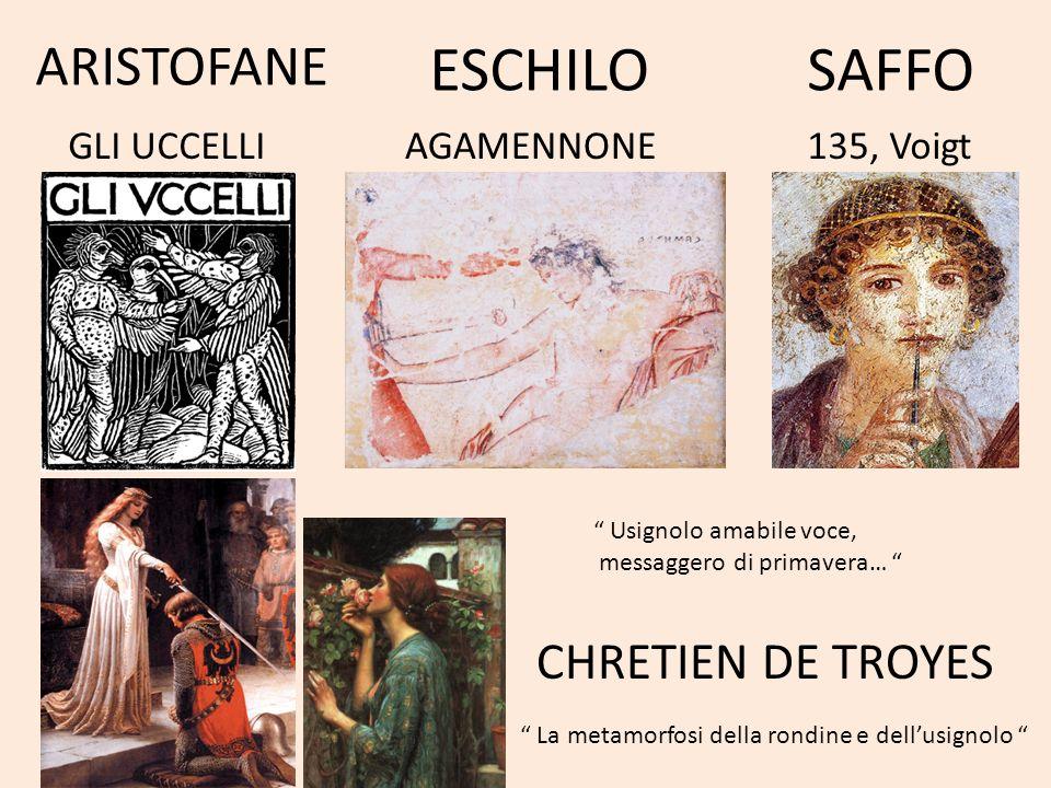 ESCHILO SAFFO ARISTOFANE CHRETIEN DE TROYES GLI UCCELLI AGAMENNONE