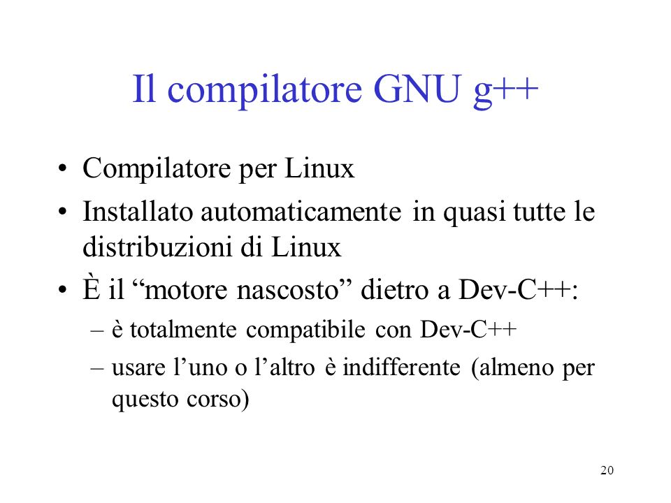 Il compilatore GNU g++ Compilatore per Linux