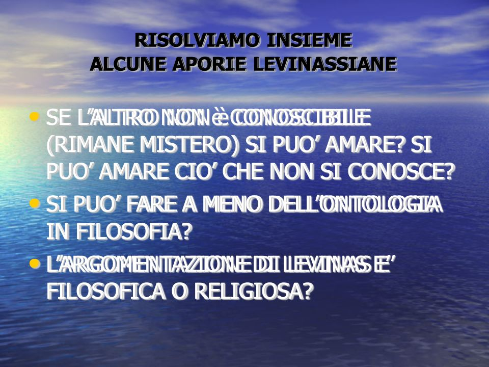 RISOLVIAMO INSIEME ALCUNE APORIE LEVINASSIANE