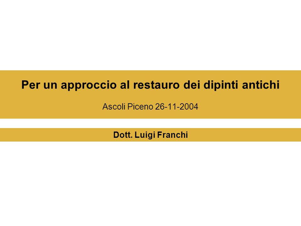 Per un approccio al restauro dei dipinti antichi Ascoli Piceno 26-11-2004