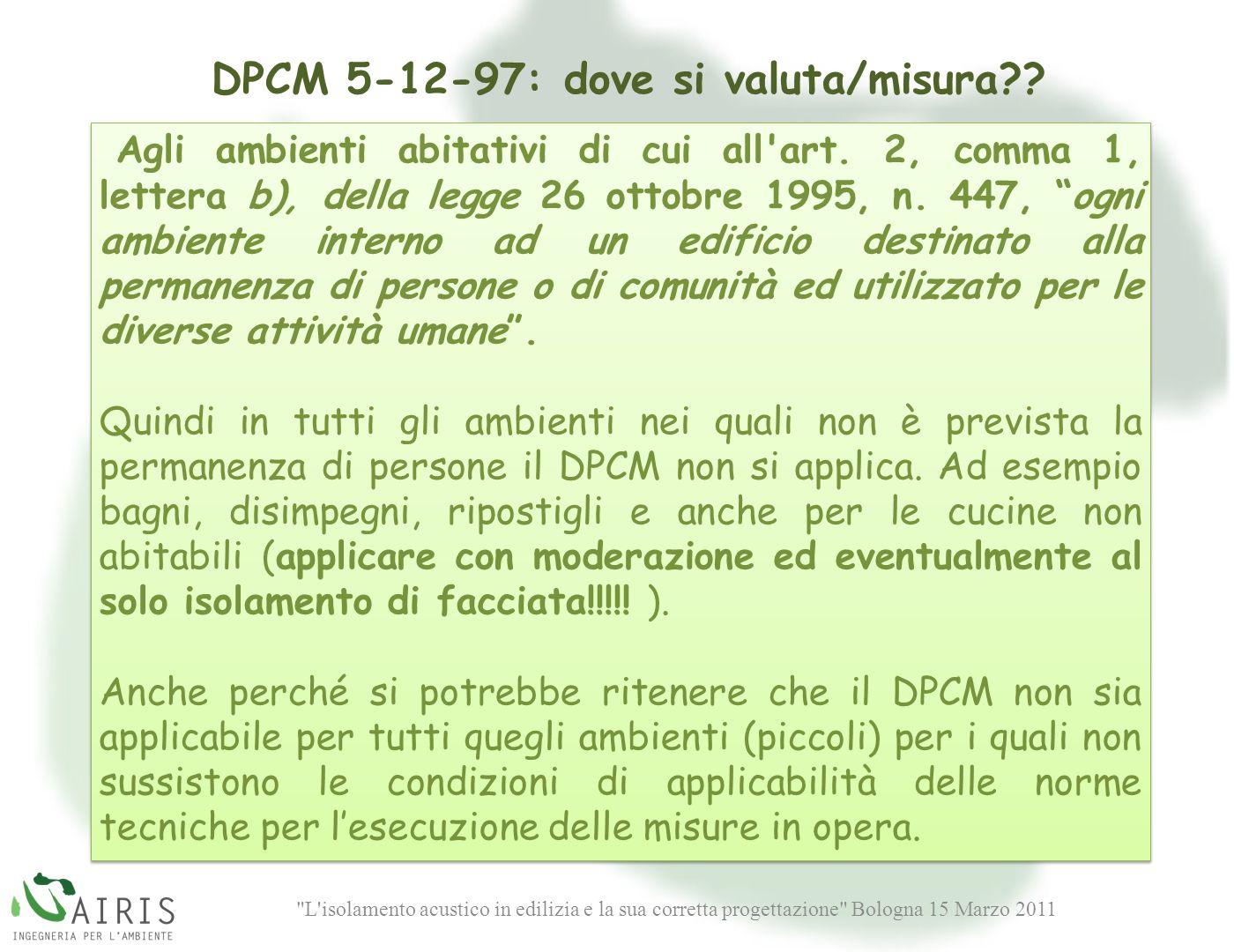 DPCM 5-12-97: dove si valuta/misura