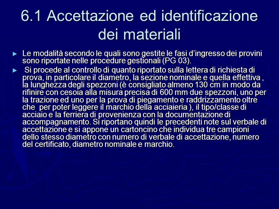 6.1 Accettazione ed identificazione dei materiali