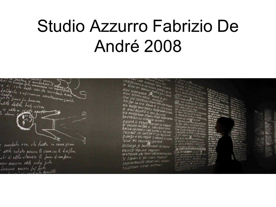 Studio Azzurro Fabrizio De André 2008