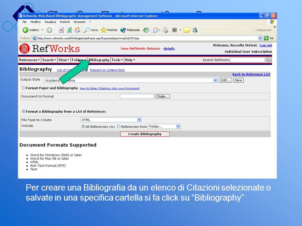 Per creare una Bibliografia da un elenco di Citazioni selezionate o salvate in una specifica cartella si fa click su Bibliography