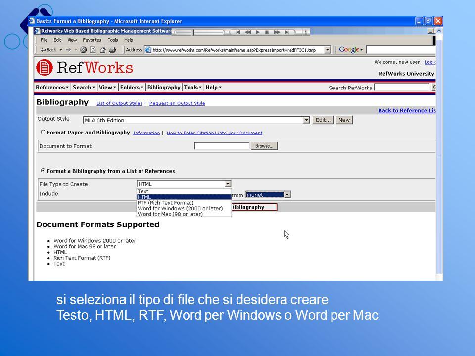 si seleziona il tipo di file che si desidera creare Testo, HTML, RTF, Word per Windows o Word per Mac
