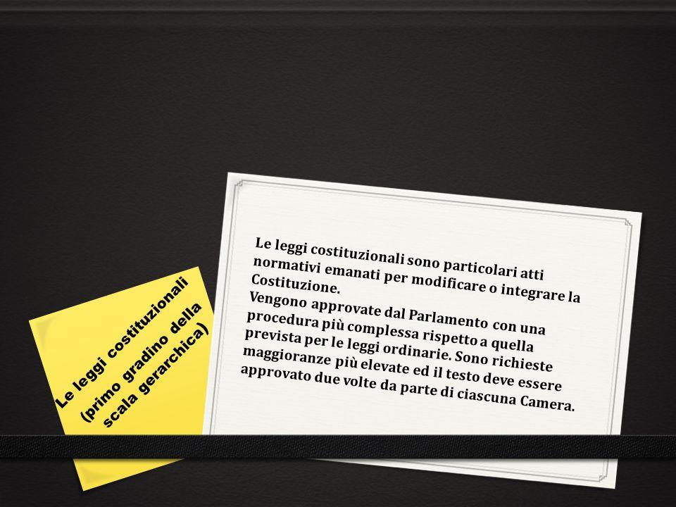 Le leggi costituzionali (primo gradino della scala gerarchica)