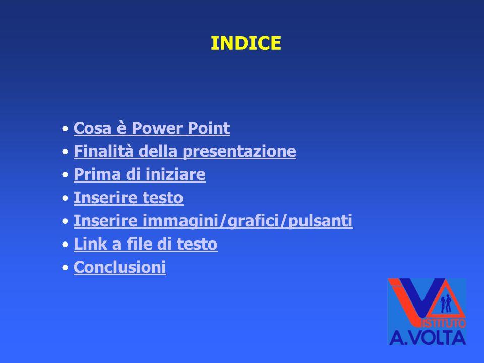 INDICE Cosa è Power Point Finalità della presentazione