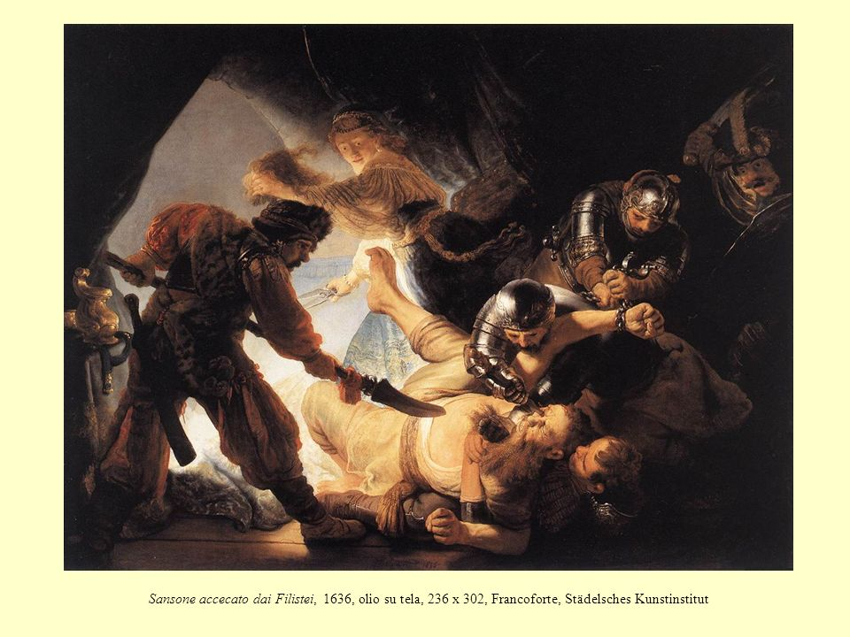 Sansone accecato dai Filistei, 1636, olio su tela, 236 x 302, Francoforte, Städelsches Kunstinstitut