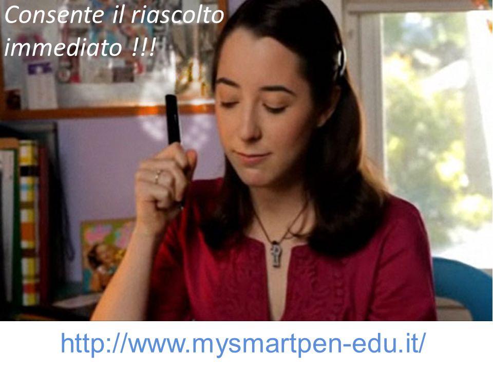 Consente il riascolto immediato !!! http://www.mysmartpen-edu.it/