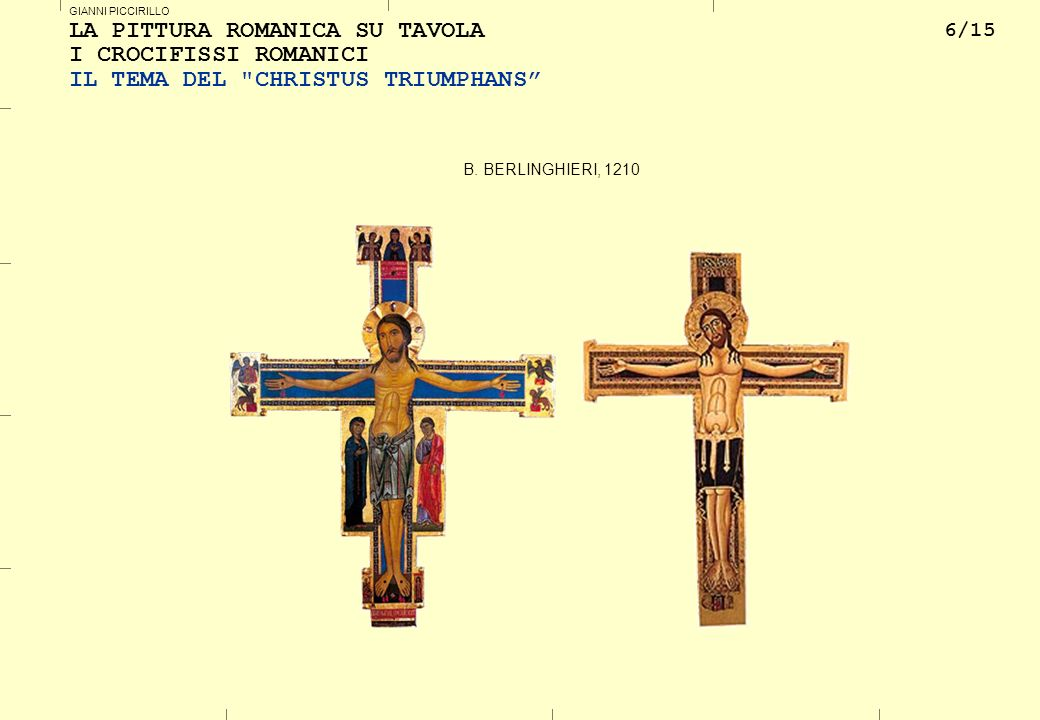 LA PITTURA ROMANICA SU TAVOLA I CROCIFISSI ROMANICI IL TEMA DEL CHRISTUS TRIUMPHANS