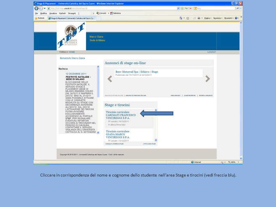 Cliccare in corrispondenza del nome e cognome dello studente nell'area Stage e tirocini (vedi freccia blu).