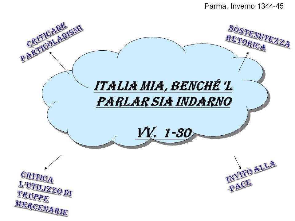 Criticare particolarismi Italia mia, benché 'l parlar sia indarno
