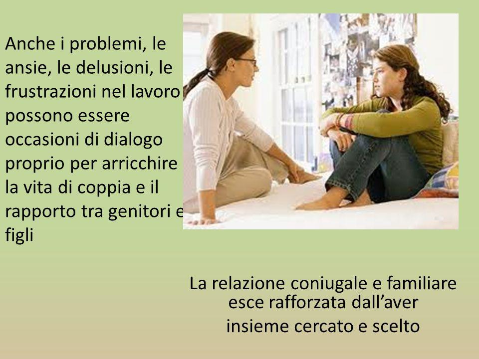 La relazione coniugale e familiare esce rafforzata dall'aver