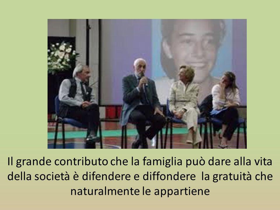 Il grande contributo che la famiglia può dare alla vita della società è difendere e diffondere la gratuità che naturalmente le appartiene