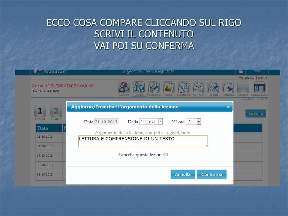 ECCO COSA COMPARE CLICCANDO SUL RIGO SCRIVI IL CONTENUTO VAI POI SU CONFERMA