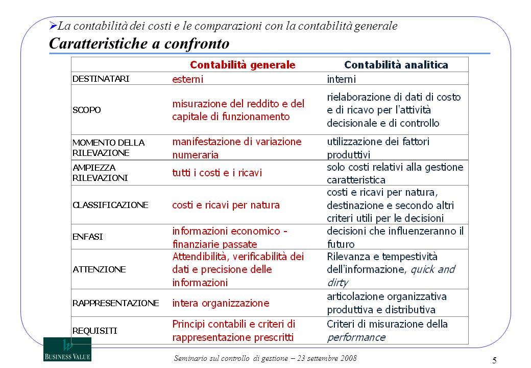 La contabilità dei costi e le comparazioni con la contabilità generale Caratteristiche a confronto
