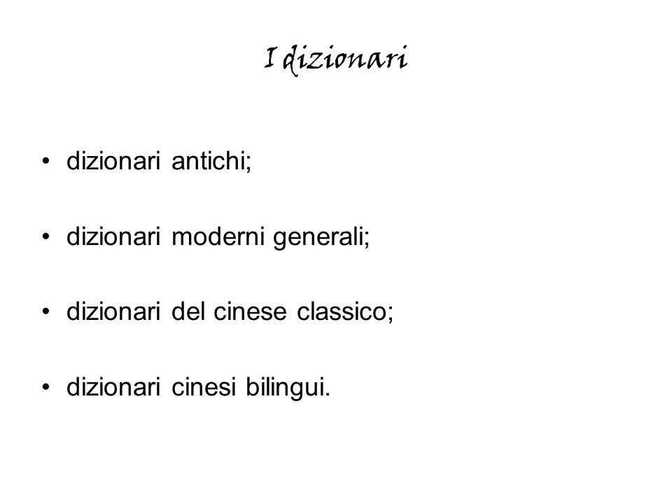 I dizionari dizionari antichi; dizionari moderni generali;