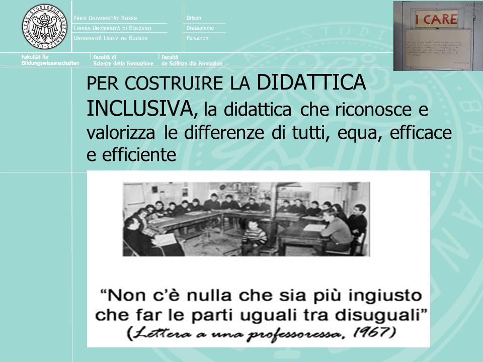 PER COSTRUIRE LA DIDATTICA INCLUSIVA, la didattica che riconosce e valorizza le differenze di tutti, equa, efficace e efficiente