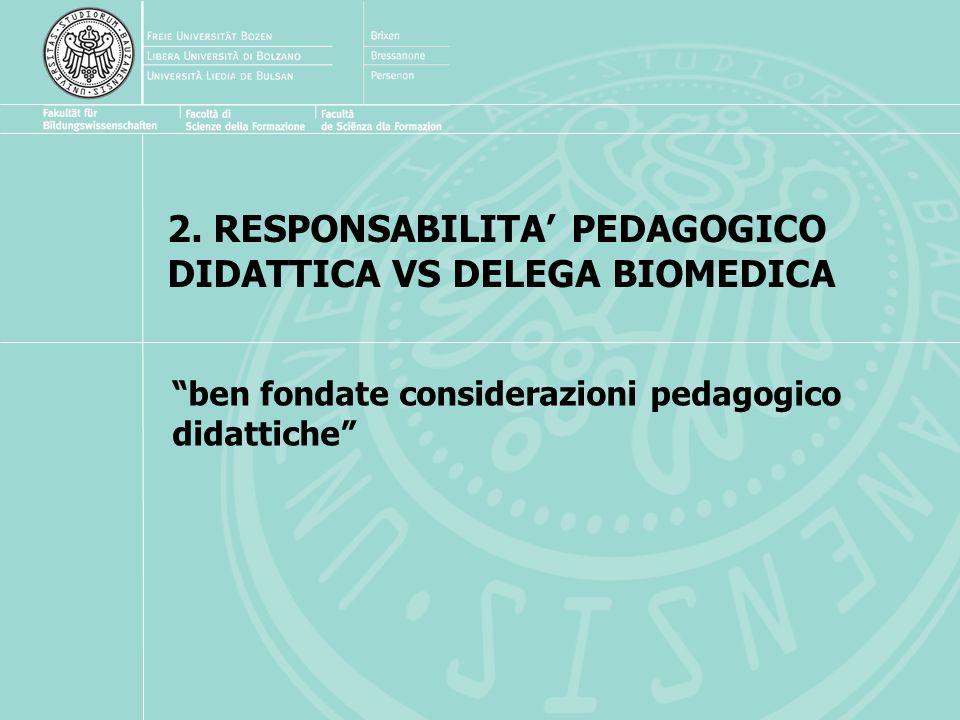 2. RESPONSABILITA' PEDAGOGICO DIDATTICA VS DELEGA BIOMEDICA