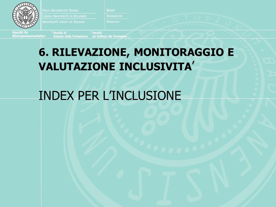 6. RILEVAZIONE, MONITORAGGIO E VALUTAZIONE INCLUSIVITA' INDEX PER L'INCLUSIONE