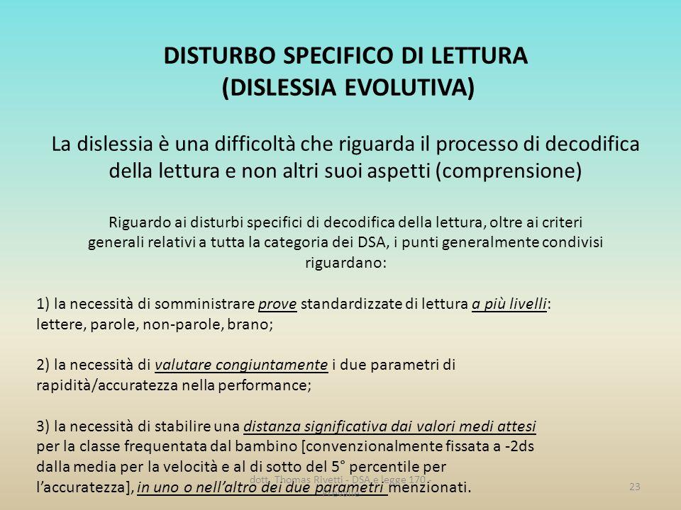 DISTURBO SPECIFICO DI LETTURA (DISLESSIA EVOLUTIVA)
