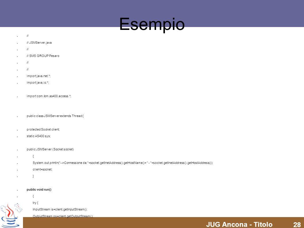 Esempio // // JSMServer.java // SMS GROUP Pesaro import java.net.*;