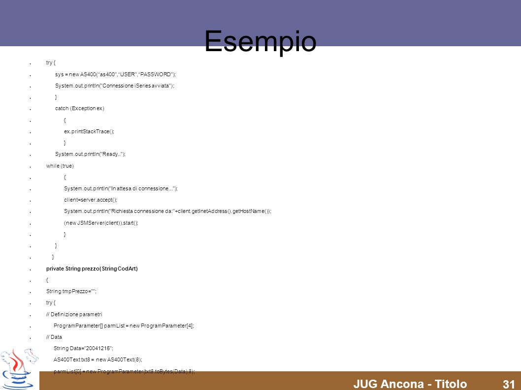 Esempio try { sys = new AS400( as400 , USER , PASSWORD );