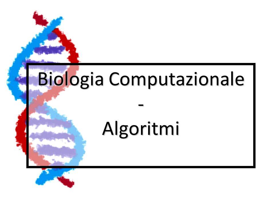 Biologia Computazionale - Algoritmi