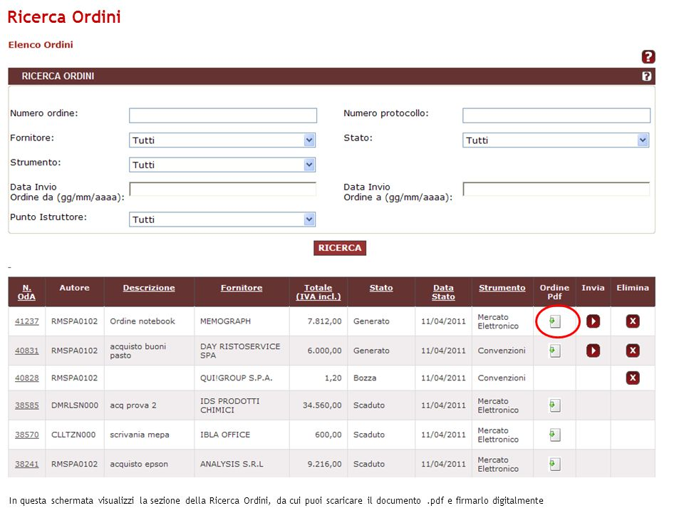 Ricerca Ordini In questa schermata visualizzi la sezione della Ricerca Ordini, da cui puoi scaricare il documento .pdf e firmarlo digitalmente.