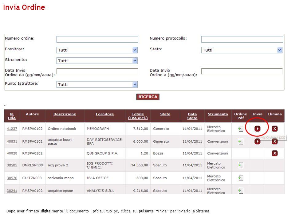 Invia Ordine Dopo aver firmato digitalmente il documento .pfd sul tuo pc, clicca sul pulsante Invia per inviarlo a Sistema.