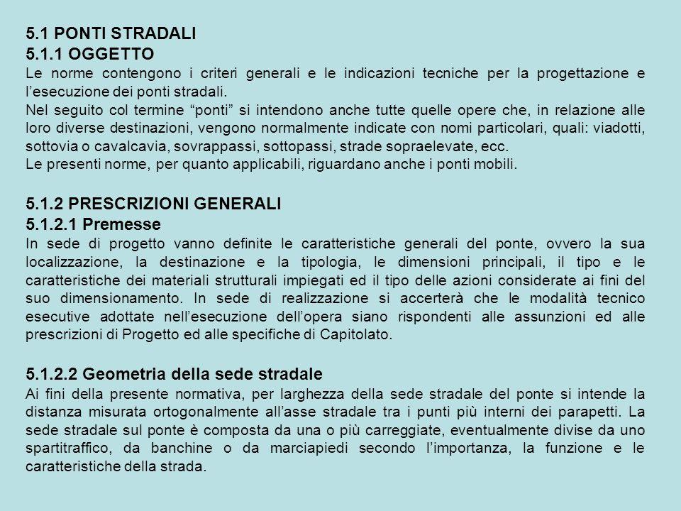 5.1.2 PRESCRIZIONI GENERALI 5.1.2.1 Premesse