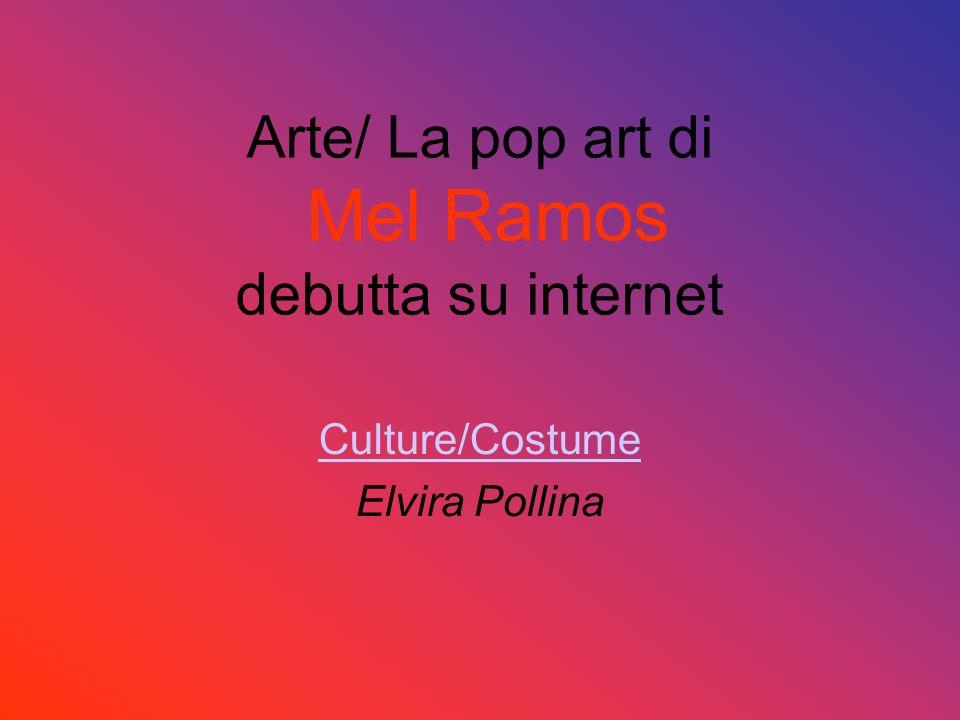 Arte/ La pop art di Mel Ramos debutta su internet