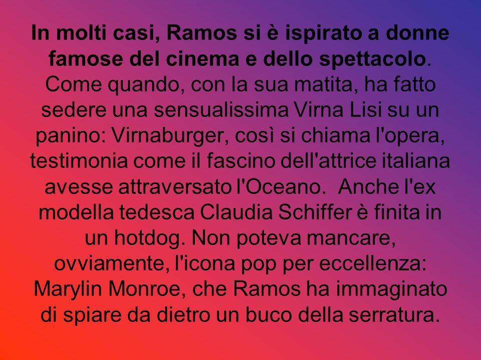 In molti casi, Ramos si è ispirato a donne famose del cinema e dello spettacolo.