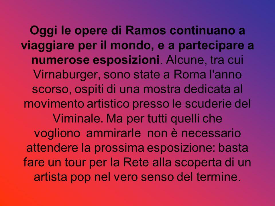 Oggi le opere di Ramos continuano a viaggiare per il mondo, e a partecipare a numerose esposizioni.