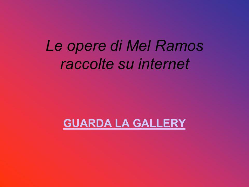 Le opere di Mel Ramos raccolte su internet