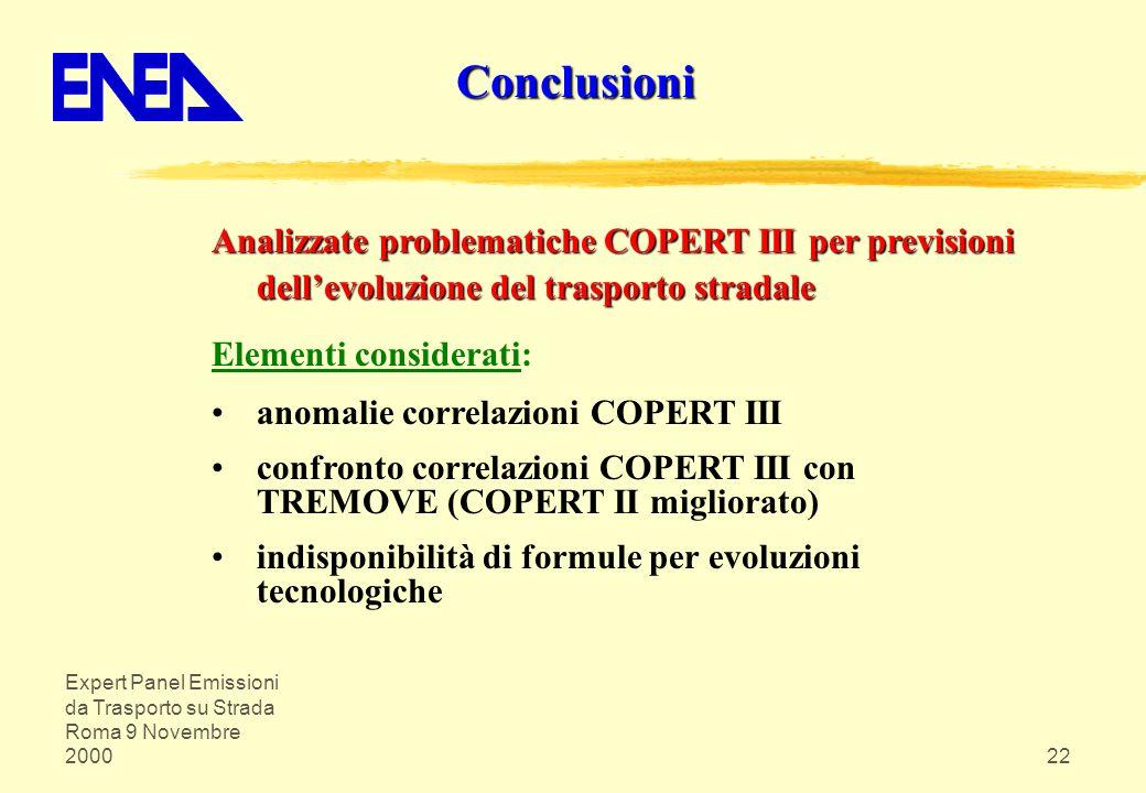 Conclusioni Analizzate problematiche COPERT III per previsioni dell'evoluzione del trasporto stradale.
