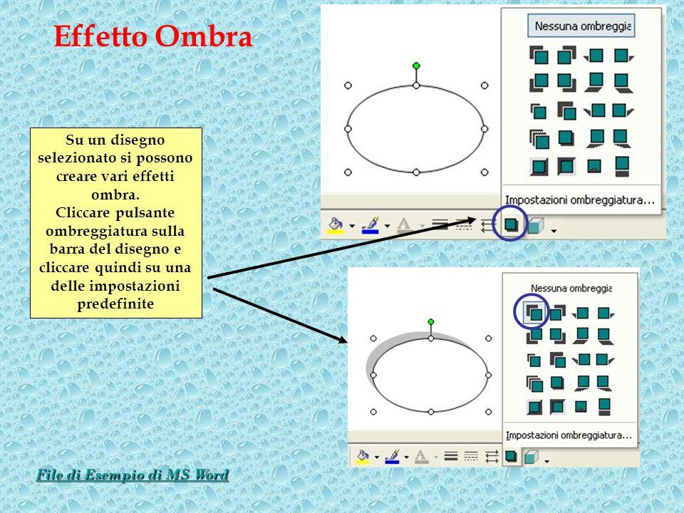 Effetto OmbraSu un disegno selezionato si possono creare vari effetti ombra.